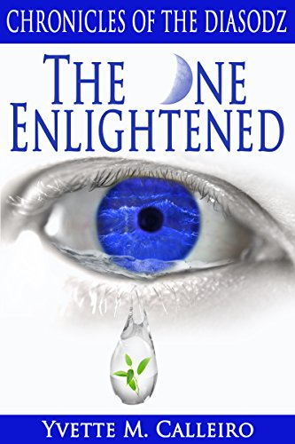 The One Enlightened (Chronicles of the Diasodz Book 2) by [Yvette M Calleiro]