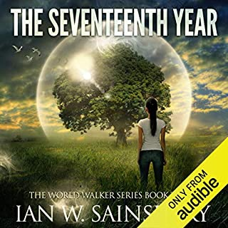 The Seventeenth Year     The World Walker, Book 3              Written by:                                                                                                                                 Ian W. Sainsbury                               Narrated by:                                                                                                                                 Todd Boyce                      Length: 10 hrs and 14 mins     2 ratings     Overall 5.0