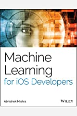 Machine Learning for iOS Developers Kindle Edition
