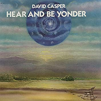 Hear and Be Yonder