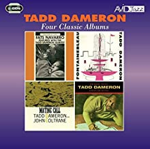 Four Classic Albums (Fats Navarro Featured With The Tadd Dameron Quintet / Fontainebleau / Mating Call / The Magic Touch) by Tadd Dameron