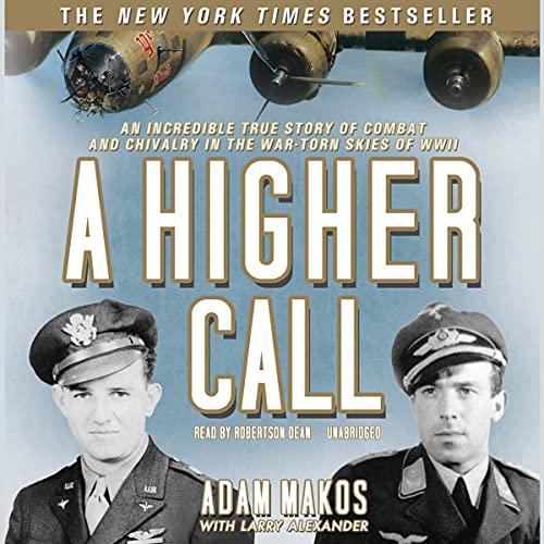 A Higher Call Audiobook By Adam Makos cover art