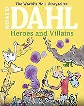 Roald Dahl's Heroes and Villains by Roald Dahl (2013-09-05)