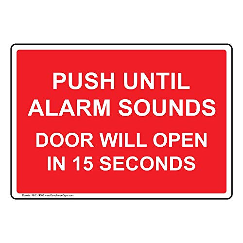 Push Until Alarm Sounds Door Will Open in 15 Seconds Label Decal, 10x7 in. Vinyl for Enter/Exit by ComplianceSigns