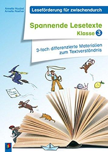 Leseförderung für zwischendurch: Spannende Lesetexte - Klasse 3: 3-fach differenzierte Materialien zum Textverständnis