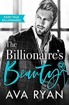 The Billionaire's Beauty (Fairy Tale Billionaires Book 2) by [Ava Ryan]