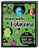 Superstarke Bakterien: Die geheimnisvolle Welt der Mikroben. Mit auffälligem Neon-Cover
