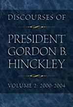 Discourses of President Gordon B. Hinckley, Vol. 2: 2000-2004