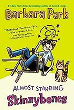 Almost Starring Skinnybones by Barbara Park(2006-09-07)