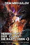 Herrschaft der Clans - Die Rastlosen (Buch 3): LitRPG-Serie