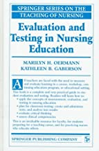 Evaluating and Testing in Nursing Education (Springer Series on the Teaching of Nursing)