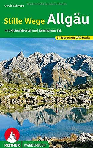 Stille Wege Allgäu: mit Kleinwalsertal und Tannheimer Tal. 37 Touren mit GPS-Tracks (Rother Wanderbuch)