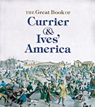 The Great Book of Currier and Ives' America (Tiny Folio) by Walton Rawls (1993-07-09)