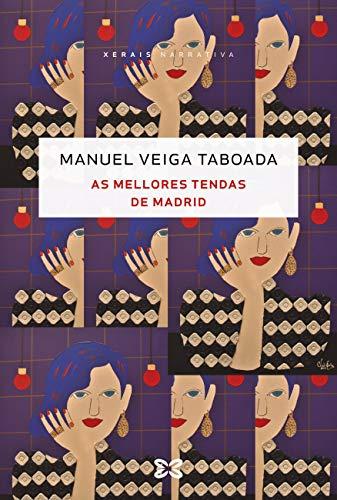 As mellores tendas de Madrid (EDICIÓN LITERARIA - NARRATIVA E-book) (Galician Edition)