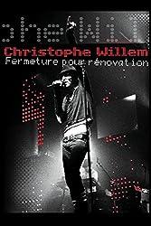 Christophe Willem: Fermeture Pour Renovation [Blu-ray]
