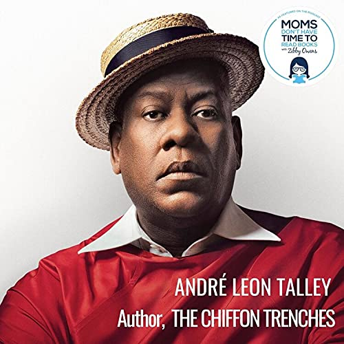 André Leon Talley, THE CHIFFON TRENCHES cover art