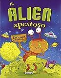 El Alien apestoso (Libros apestosos)
