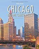 Reise durch Chicago und die Großen Seen: Ein Bildband mit über 190 Bildern auf 136 Seiten - STÜRTZ Verlag