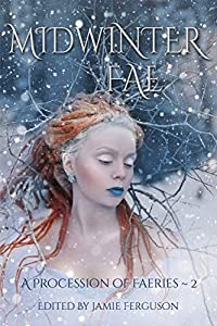 Midwinter Fae (A Procession of Faeries Book 2)
