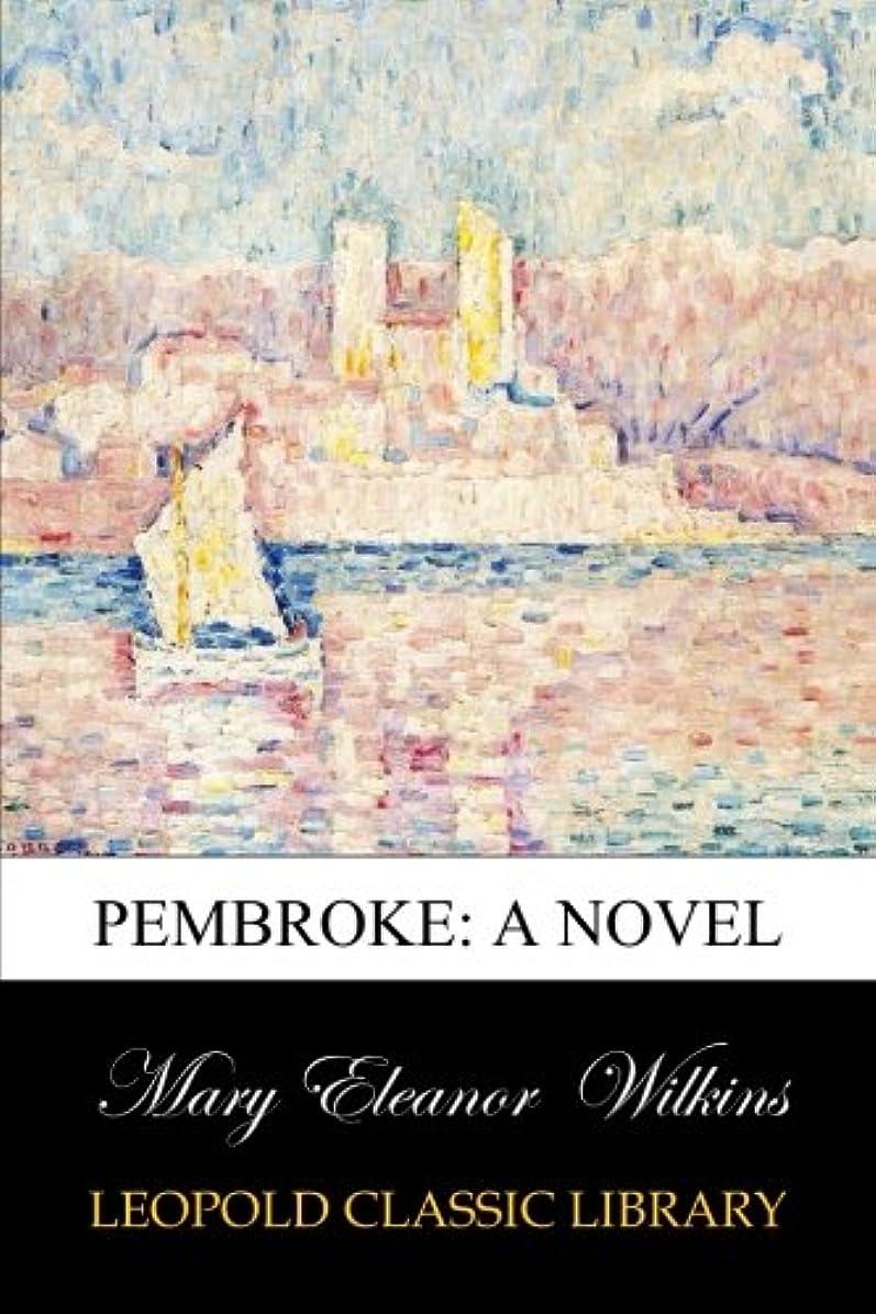 火傷織機九Pembroke: A Novel
