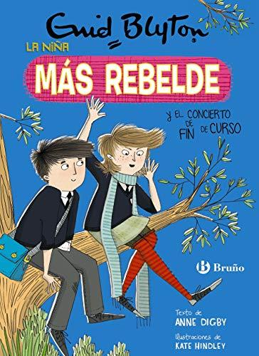 Enid Blyton. La niña más rebelde, 8. La niña más rebelde y el concierto de fin de curso (Castellano - A PARTIR DE 10 AÑOS - PERSONAJES Y SERIES - Enid Blyton. La niña más rebelde) (Spanish Edition)