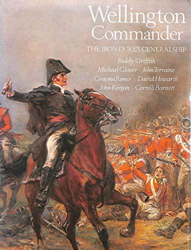 Wellington Commander: The Iron Duke's Generalship