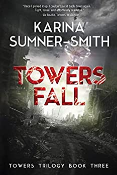 Towers Fall: Towers Trilogy Book Three by [Karina Sumner-Smith]