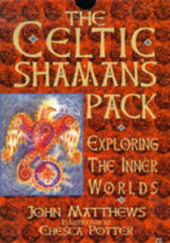 The Celtic Shaman's Pack: Exploring the Inner Worlds/Book and Cards