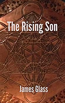 The Rising Son (Metatron Mysteries) by [James Glass]