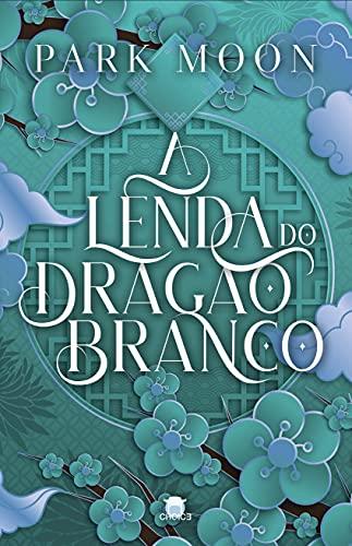 A Lenda do Dragão Branco (Mitologia Asiática) (Portuguese Edition)
