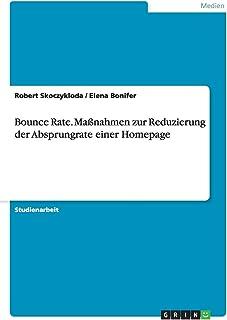 Bounce Rate. Maßnahmen zur Reduzierung der Absprungrate einer Homepage