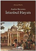 Asirlar Boyunca Istanbul Hayati