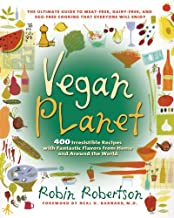 The Vegan Planet: 400 Irresistible Recipes With Fantastic Flavors from Home and Around the World (Non)