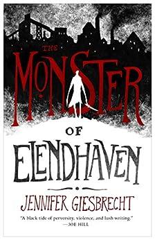The Monster of Elendhaven by [Jennifer Giesbrecht]