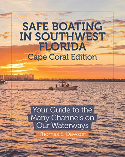 Compare Textbook Prices for Safe Boating in Southwest Florida: Cape Coral Edition: Your Guide to the Many Channels on Our Waterways  ISBN 9798678415905 by Dawson, Thomas E.,Dawson, Jacqueline