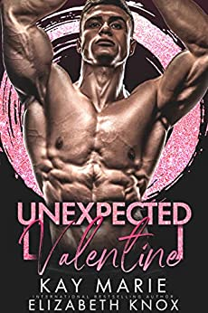 Unexpected Valentine by [Kay Marie, Elizabeth Knox, Charli  Childs, Kim Lubbers]