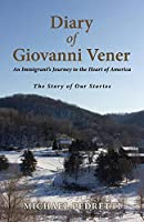 Diary of Giovanni Vener: An Immigrant's Journey to the Heart of America (The Story of Our Stories)