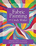 Fabric Painting with Cindy Walter: A Beginner's Guide, 11 Techniques, From Colorwashes