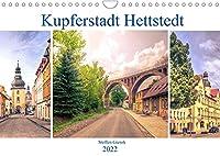 Kupferstadt Hettstedt (Wandkalender 2022 DIN A4 quer): Kupferstadt Hettstedt, eine Stadt zwischen Bergbau und Tradition. (Monatskalender, 14 Seiten )