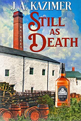 Still as Death (A Lucky Whiskey Mystery Book 2) by [J. A. Kazimer]