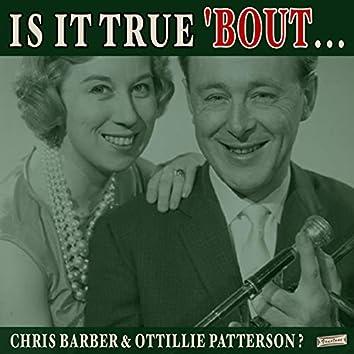 Is it True 'Bout Chris Barber & Ottilie Patterson?