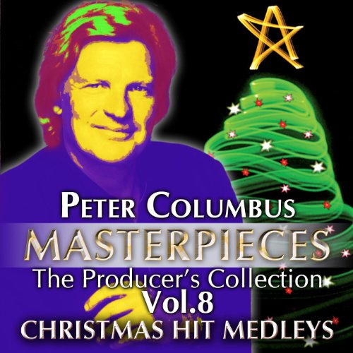 Peter Columbus Masterpieces The Producer´s Collection Vol.8 Christmas Hit Medleys