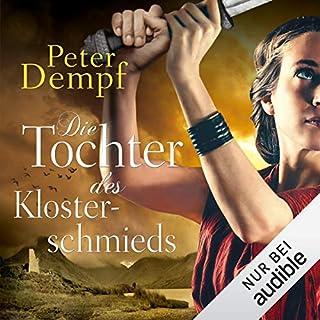 Die Tochter des Klosterschmieds                   Autor:                                                                                                                                 Peter Dempf                               Sprecher:                                                                                                                                 Solveig Jeschke                      Spieldauer: 11 Std. und 38 Min.     308 Bewertungen     Gesamt 4,4