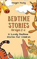 Bedtime Stories for Ages 2-6: 12 Lovely Bedtime Stories for Children