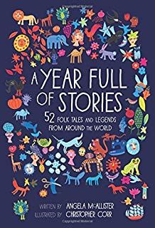 A Year Full of Stories: 52 classic stories from all around the world