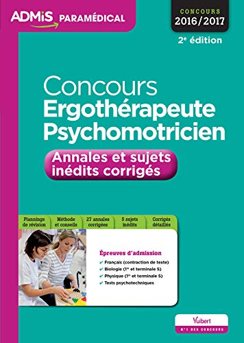 Concours Ergothérapeute et Psychomotricien - Annales et sujets inédits corrigés - Entraînement - Concours 2016-2017 (Admis paramédical je m'entraîn)