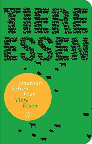 Tiere essen (Fischer Taschenbibliothek) von Jonathan Safran Foer (13. Mai 2013) Taschenbuch
