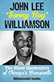 John Lee 'Sonny Boy' Williamson: The Blues Harmonica of Chicago's Bronzeville (Roots of American Music: Folk, Americana, Blues, and Country) (English Edition)