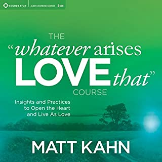 The 'Whatever Arises, Love That' Course audiobook cover art