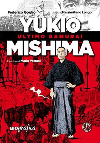 Yukio Mishima. Ultimo samurai